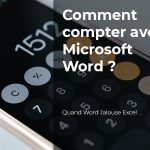 Comment compter avec Microsoft Word ?