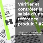 Comment vérifier et contrôler la saisie d'une référence produit – Partie 2