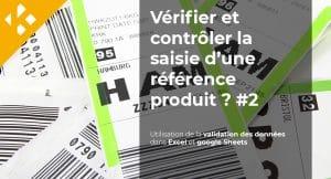 Comment vérifier et contrôler la saisie d'une référence produit ? – Partie 2
