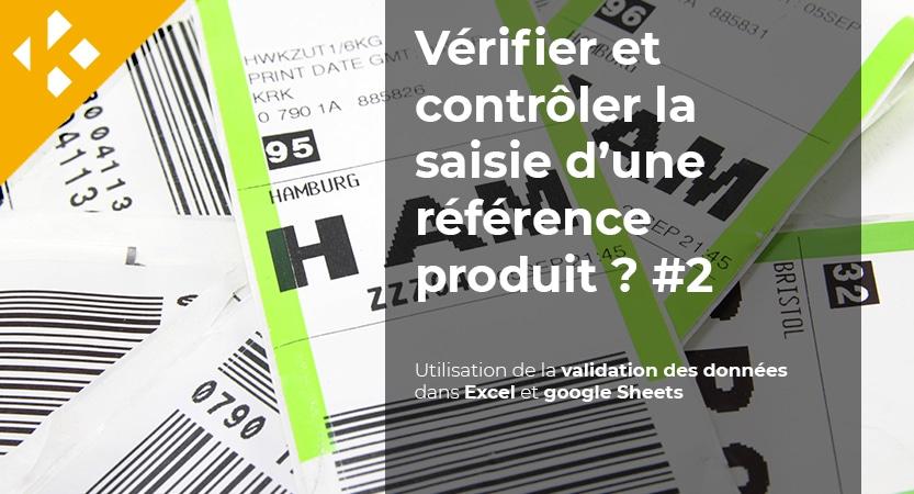 Read more about the article Comment vérifier et contrôler la saisie d'une référence produit – Partie 2
