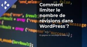 Read more about the article Comment limiter le nombre de révisions dans WordPress ?