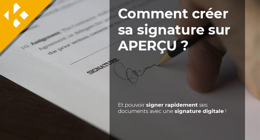 Comment créer sa signature sur APERÇU