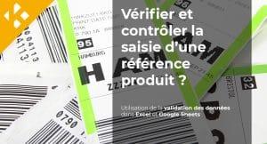 Comment vérifier et contrôler la saisie d'une référence produit – Partie 1