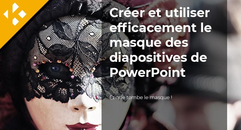 Créer et utiliser efficacement le masque des diapositives de PowerPoint