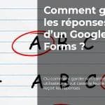 Comment gérer les réponses d'un Google Forms
