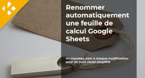 Read more about the article Comment renommer automatiquement une feuille de calcul Google Sheets ?