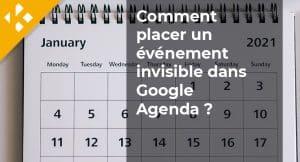 Read more about the article Comment placer un événement invisible dans Google Agenda ?