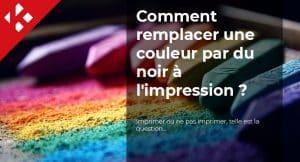 Read more about the article Comment remplacer une couleur par du noir à l'impression ?