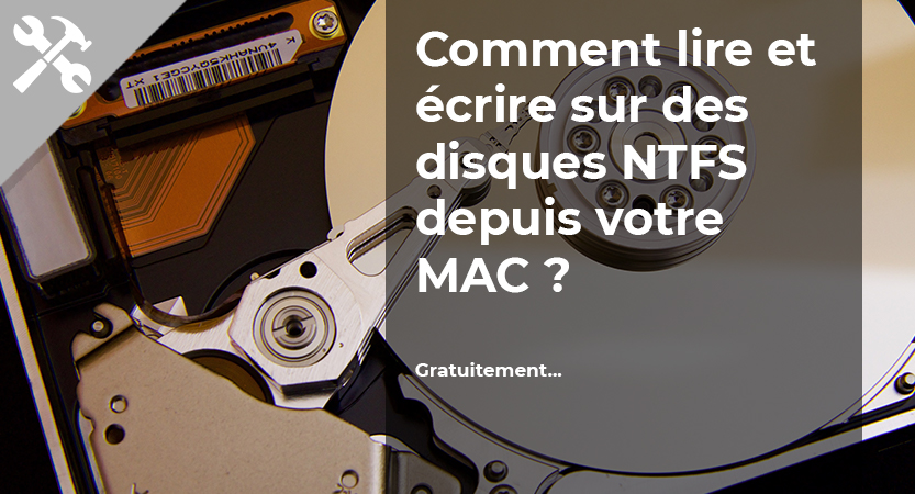 Comment lire et écrire sur des disques Windows NTFS depuis votre MAC ?