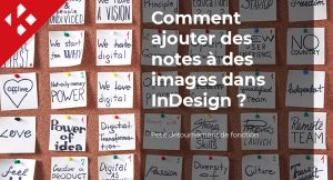 Read more about the article Comment ajouter des notes à des images dans InDesign ?