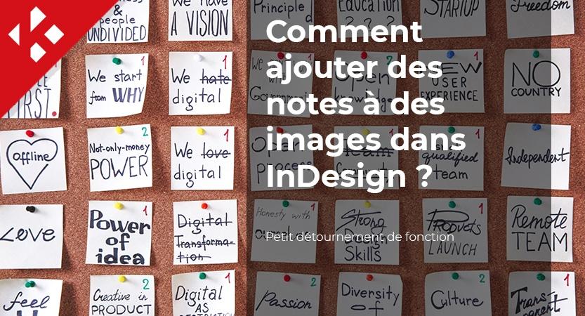Comment ajouter des notes à des images dans InDesign ?