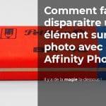 Comment faire disparaitre un élément sur une photo avec Affinity Photo