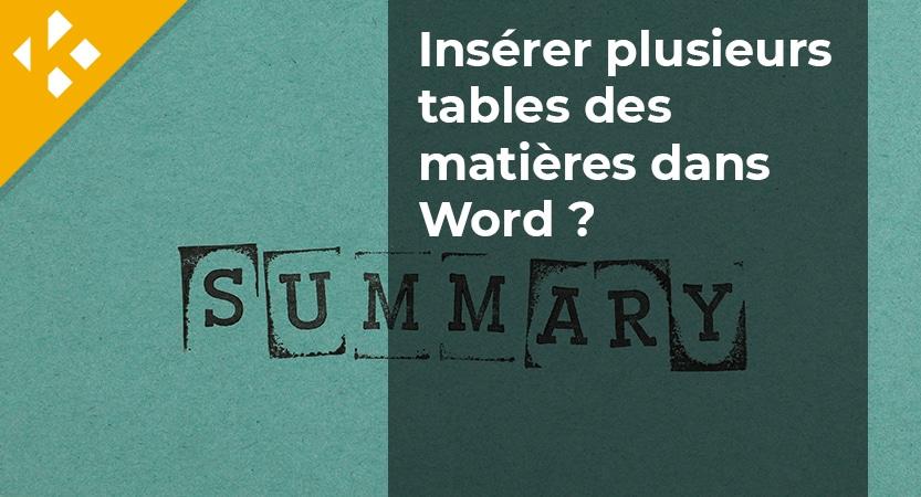 Comment insérer plusieurs tables des matières dans Microsoft Word ?