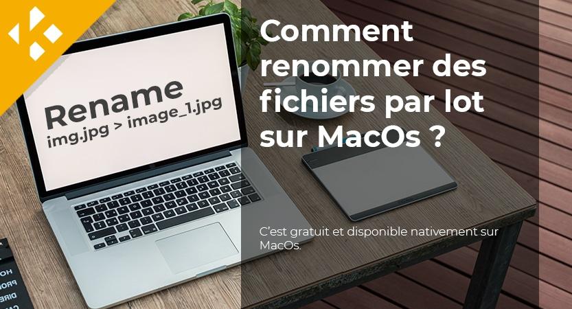Comment renommer des fichiers par lot sur MacOs ?