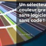 Un sélecteur de couleur gratuit, sans logiciel et sans code !