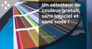 Read more about the article Un sélecteur de couleur gratuit, sans logiciel et sans code !