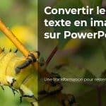 Comment convertir un texte en image sur PowerPoint ?