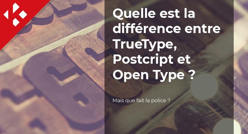 You are currently viewing Quelle est la différence entre TrueType, PostScript et Open Type ?