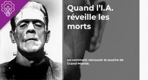 Read more about the article Quand l'IA réveille les morts…