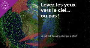 Read more about the article Levez les yeux vers le ciel… ou pas !