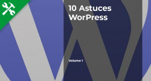 Read more about the article 10 Astuces pour WordPress – Vol.1