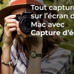 Tout capturer sur l'écran du Mac avec Capture écran